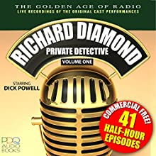 Richard Diamond, Private Detective, Vol. 1: Old Time Radio Shows Radio/TV Program by Blake Edwards Narrated by Dick Powell