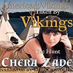 Taken by Vikings - The Hunt: American Vikings, Book 3 | Chera Zade