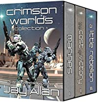 Crimson Worlds Collection I: Crimson Worlds Books 1-3 by Jay Allan ebook deal
