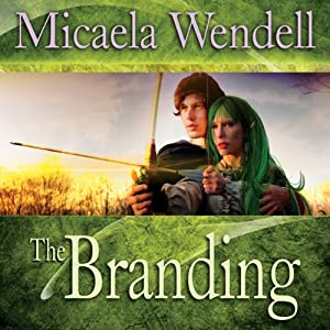 The Branding | [Micaela Wendell]