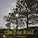 Elm Tree Road (       UNABRIDGED) by Anna Jacobs Narrated by Nicolette McKenzie