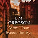 More Than Meets the Eye (       UNABRIDGED) by J. M. Gregson Narrated by Andrew Wincott