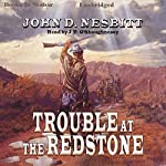 Trouble At The Redstone | John D. Nesbitt