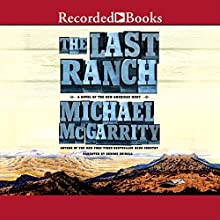 The Last Ranch: A Novel of the New American West Audiobook by Michael McGarrity Narrated by George Guidall