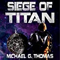 Siege of Titan: Star Crusades Uprising Book 1 Audiobook by Michael G. Thomas Narrated by Roberto Scarlato