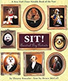 Sit!: Ancestral Dog Portraits (0761125442) by Poncelet, Thierry