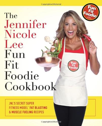the-jennifer-nicole-lee-fun-fit-foodie-cookbook-jnls-secret-super-fitness-model-fat-blasting-muscle-