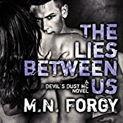 The Lies Between Us: Devil's Dust Series #4 | M. N. Forgy