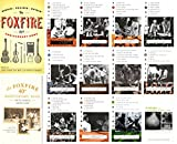 img - for A Complete Foxfire Series 14-Book Collection Set with Anniversary Editions (Volumes 1, 2, 3, 4, 5, 6, 7, 8, 9, 10, 11 and 12 plus 40th and 45th Anniversay Editions) book / textbook / text book