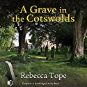 A Grave in the Cotswolds Audiobook by Rebecca Tope Narrated by Caroline Lennon