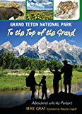 img - for Grand Teton National Park: To the Top of the Grand (Adventures with the Parkers) book / textbook / text book
