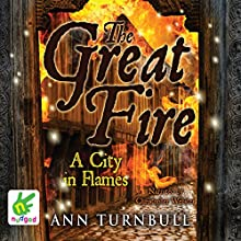 The Great Fire: A City in Flames (       UNABRIDGED) by Ann Turnbull Narrated by Christopher Webster