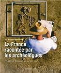 La France racont�e par les arch�ologu...