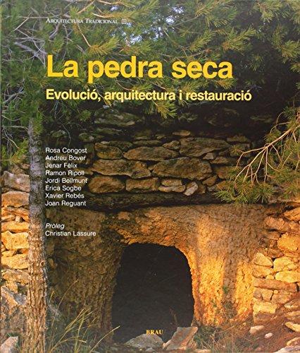La pedra seca: Evolució, arquitectura i restauració (Arquitectura tradicional)