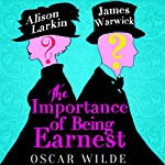 The Importance of Being Earnest: A Trivial Novel for Serious People | Charles Osborne,Oscar Wilde