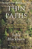 Julia Blackburn Thin Paths: Journeys in and around an Italian Mountain Village