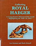 img - for Collecting Royal Haeger - A Comprehensive Illustrated Price Guide - Highlighting the 1930s & 1940s book / textbook / text book