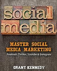 Social Media: Master Social Media Mar…