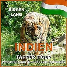 Indien: Taffer Tiger - Mit welchen Aktien Sie am BRIC-Boom partizipieren Hörbuch von Jürgen Lang Gesprochen von: Jürgen Lang