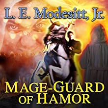 Mage-Guard of Hamor: Saga of Recluce, Book 15 (       UNABRIDGED) by L. E. Modesitt, Jr. Narrated by Kirby Heyborne