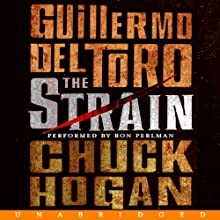 The Strain (       UNABRIDGED) by Guillermo Del Toro, Chuck Hogan Narrated by Ron Perlman