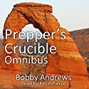 Prepper's Crucible. Omnibus: An EMP Tale Audiobook by Bobby Andrews Narrated by Kevin Pierce