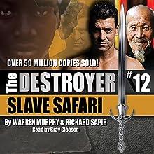 Slave Safari: The Destroyer Audiobook by Warren Murphy, Richard Sapir Narrated by Gray Gleason
