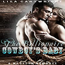 The Billionaire Cowboy's Baby Audiobook by Lisa Cartwright Narrated by Tiffany Romaine