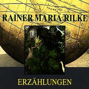 Rainer Maria Rilke - Erzählungen Hörbuch