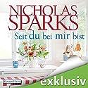 Seit du bei mir bist Hörbuch von Nicholas Sparks Gesprochen von: Alexander Wussow