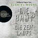 Die Zeit läuft (Die Brut 2) | Ezekiel Boone