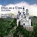 Once on a Time Audiobook by A. A. Milne Narrated by Bob Neufeld