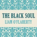 The Black Soul Audiobook by Liam O'Flaherty Narrated by John Lee