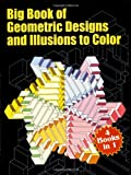 img - for Big Book of Geometric Designs and Illusions to Color (Dover Design Coloring Books) book / textbook / text book
