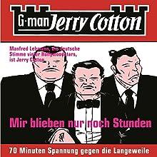 Mir blieben nur noch Stunden (Jerry Cotton 2) (       ungekürzt) von Jerry Cotton Gesprochen von: Manfred Lehmann