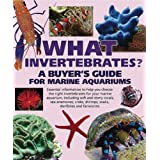 What Invertebrates?: A Buyer's Guide for Marine Aquariums (What Pet? Books) ~ Tristan Lougher