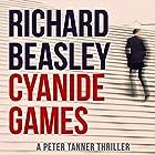 Cyanide Games: A Peter Tanner Thriller, Book 1 Hörbuch von Richard Beasley Gesprochen von: Bart Welch