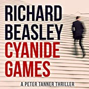 Cyanide Games: A Peter Tanner Thriller, Book 1 | Richard Beasley