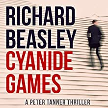 Cyanide Games: A Peter Tanner Thriller, Book 1 Audiobook by Richard Beasley Narrated by Bart Welch