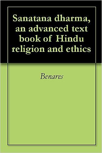 Sanatana dharma, an advanced text book of Hindu religion and ethics