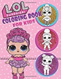 L.O.L. Surprise! Coloring Book For Kids: Over 150 JUMBO Coloring Pages That Are Perfect for Beginners: For Girls, Boys, and Anyone Who Loves An L.O.L Surprise!