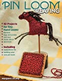 Schacht Looms Best Deals - Pin Loom Weaving: 40 Projects for Tiny Hand Looms
