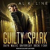 Guilty Spark: Dark Magic Enforcer Series, Book 4 | Al K. Line