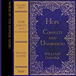 Hope - Complete and Unabridged: Words by the Wayside Classics Series   William Cowper