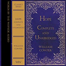 Hope - Complete and Unabridged: Words by the Wayside Classics Series (       UNABRIDGED) by William Cowper Narrated by Alex Wyndham
