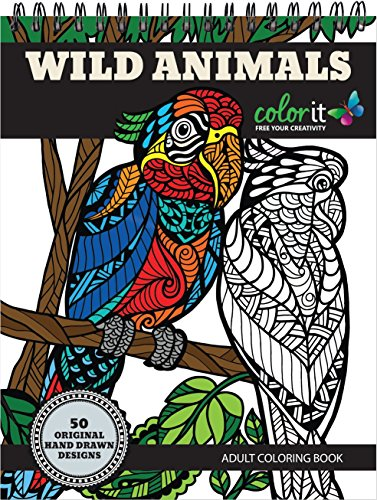 ColorIt Wild Animals Coloring Book: Premium Hardcover With Top Spiral Binding Grown Up Coloring Book Features 50 Original Hand Drawn Animal Coloring Pages for Adults