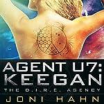 Agent U7: Keegan: The D.I.R.E. Agency Series, Book 7 | Joni Hahn