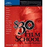 $30 Film School ~ Michael W. Dean
