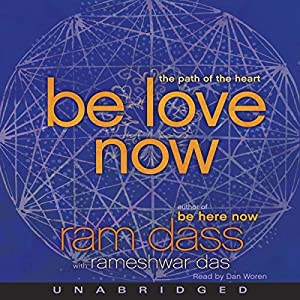 Be Love Now: The Path of the Heart | [ Ram Dass,  Rameshwar Das]