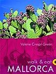 Walk & Eat Mallorca (Walk & Eat series)